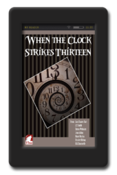 When the Clock Strikes Thirteen - Halloween Anthology 2013