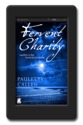 Cover of the historical fiction Fervent Charity by Paulette Callen