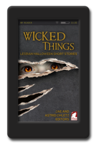 Wicked Things - Lesbian Halloween Short Stories 2014