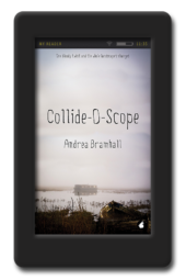 Cover of the lesbian romantic suspense Collide-O-Scope by Andrea Bramhall
