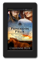 Cover of the small-town lesbian romance Fenced-in-Felix by Cheyenne Blue
