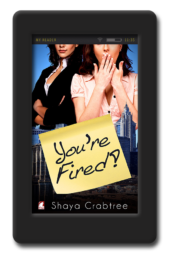 Cover of the romantic lesbian comedy You're Fired by Shaya Crabtree