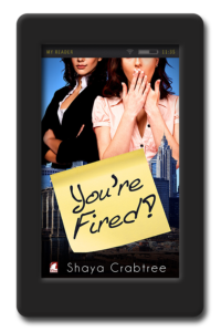 You're Fired by Shaya Crabtree