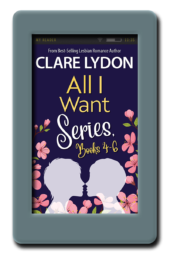 All I Want - Box Set 4-6 by Clare Lydon