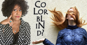 Woman of Color and White Woman beside each other, devided by the word Colorblind // Copyright: creatista / Anemone123