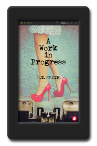 Cover of the lesbian romantic comedy A Work in Progress by LT Smith