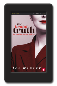 Cover of the slow-burn lesbian romance The Brutal Truth by Lee Winter