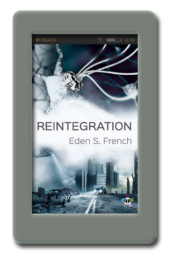 Cover of the queer dystopian science fiction Reintegration by Eden S. French