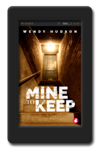 Cover of the lesbian romantic suspense Mine to Keep by Wendy Hudson.