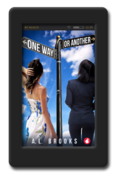 Cover of the lesbian romance One Way or Another by A.L. Brooks