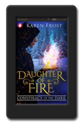 Cover of the young adult fantasy novel Daughter of Fire - Conspiracy of the Dark by Karen Frost