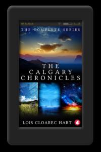 The Calgary Chronicles by Lois Cloarec Hart
