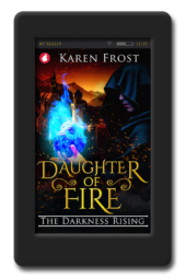 Daughter of Fire - The Darkness Rising by Karen Frost