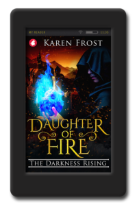 Cover of the fantasy novel Daughter of Fire - The Darkness Rising by Karen Frost