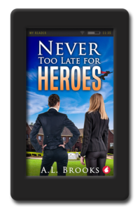 Cover of the superhero adventure Never Too Late for Heroes by A.L. Brooks
