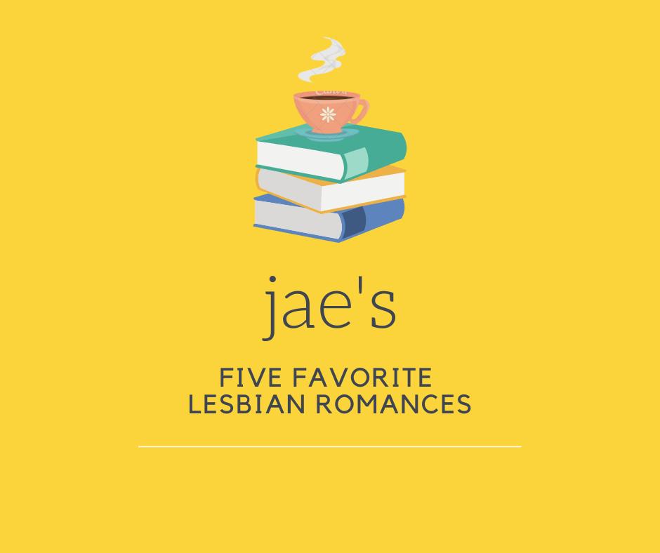 Picture for blog post of Jae's 5 favorite lesbian romances