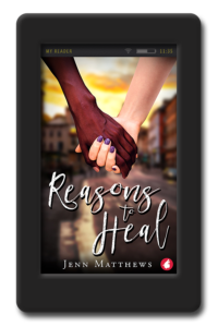 Cover of the lesbian romance Reasons to Heal by Jenn Matthews