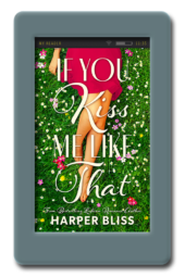 If You Kiss Me Like That by Harper Bliss