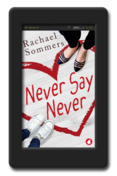 Cove of Never Say Never by Rachael Sommers, an age-gap, opposites-attract lesbian romance between a nanny and her career-climbing boss that ends in a puddle of melted ice queen.