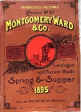 Unabridged facsimile of Montgomery Ward & Co's Catalogue No. 57 for the Spring and Summer of 1895