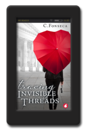 Cover of Tracing Invisible Threads by C Fonseca. Family secrets, strange coincidences, and stolen kisses with an alluring librarian are woven into this evocative, opposites attract, lesbian romantic suspense.