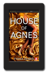 Cover of House of Agnes by Fiona Zedde, a lesbian romance filled with intrigue and sizzling sexual tension as enemies discover that the other side of hatred…is desire.