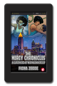 The Mercy Chronicles - A Superhero at War With Herself by Fiona Zedde